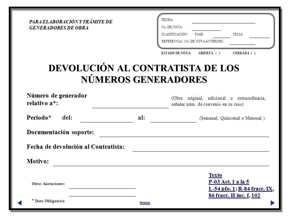Otras Anotaciones: * Dato Obligatorio PARA ELABORACIÓN Y TRÁMITE DE GENERADORES DE OBRA Home FECHA: No.