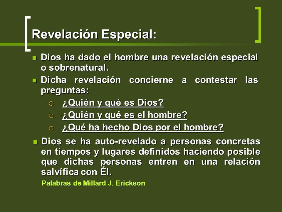 Revelación Especial: Dios ha dado el hombre una revelación especial o sobrenatural. Dios ha dado el hombre una revelación especial o sobrenatural. Dic