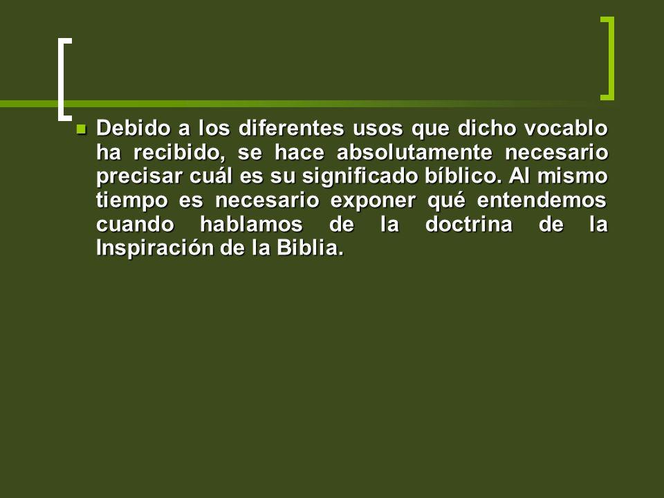 Debido a los diferentes usos que dicho vocablo ha recibido, se hace absolutamente necesario precisar cuál es su significado bíblico. Al mismo tiempo e