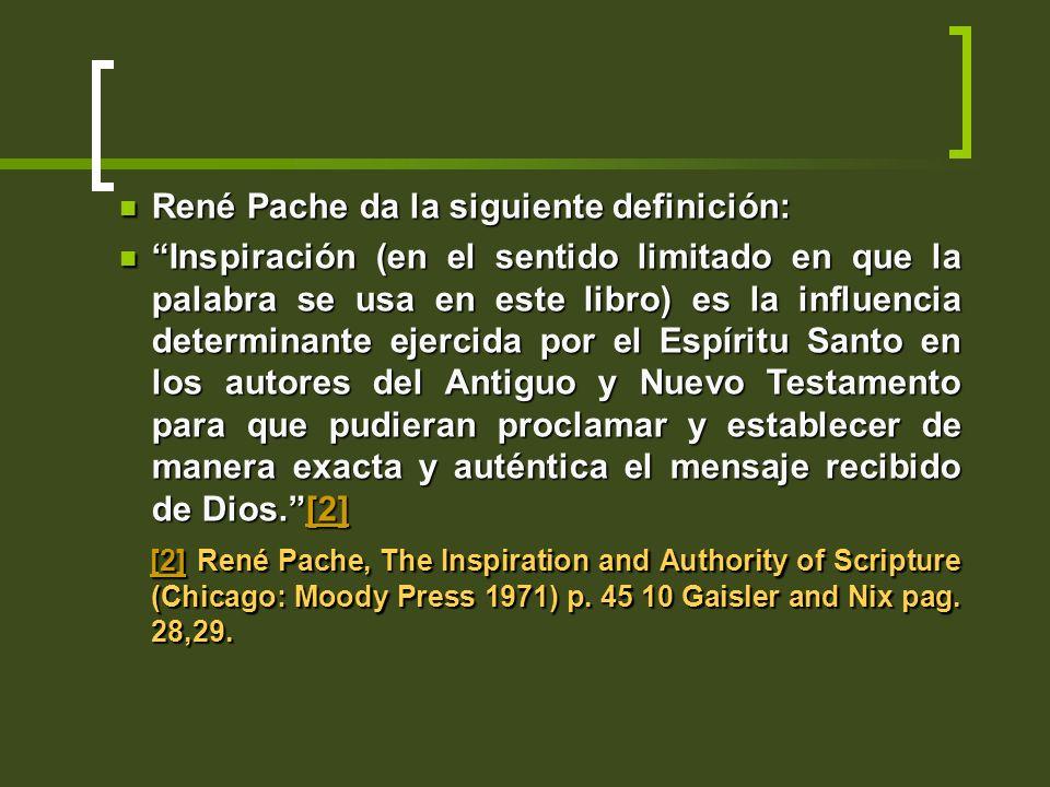 René Pache da la siguiente definición: René Pache da la siguiente definición: Inspiración (en el sentido limitado en que la palabra se usa en este lib