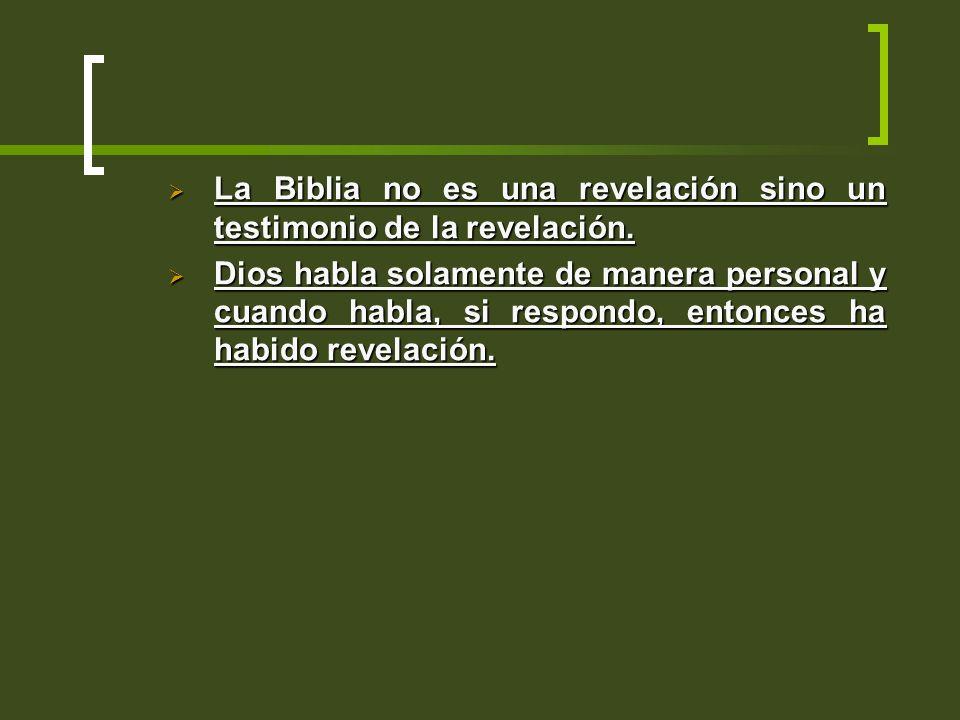 La Biblia no es una revelación sino un testimonio de la revelación. La Biblia no es una revelación sino un testimonio de la revelación. Dios habla sol