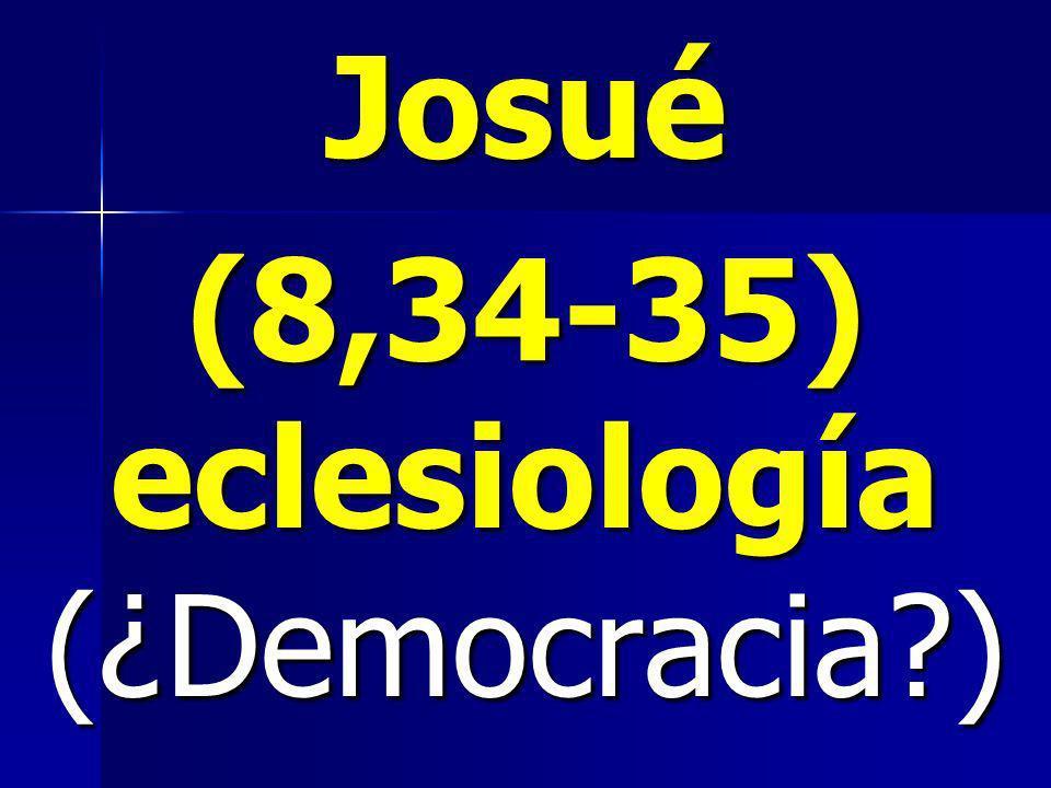 Josué (8,34-35) eclesiología (¿Democracia?)