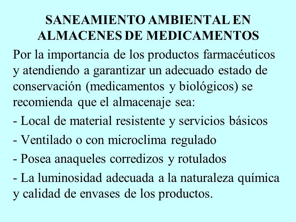 SANEAMIENTO AMBIENTAL EN ALMACENES DE MEDICAMENTOS Por la importancia de los productos farmacéuticos y atendiendo a garantizar un adecuado estado de c