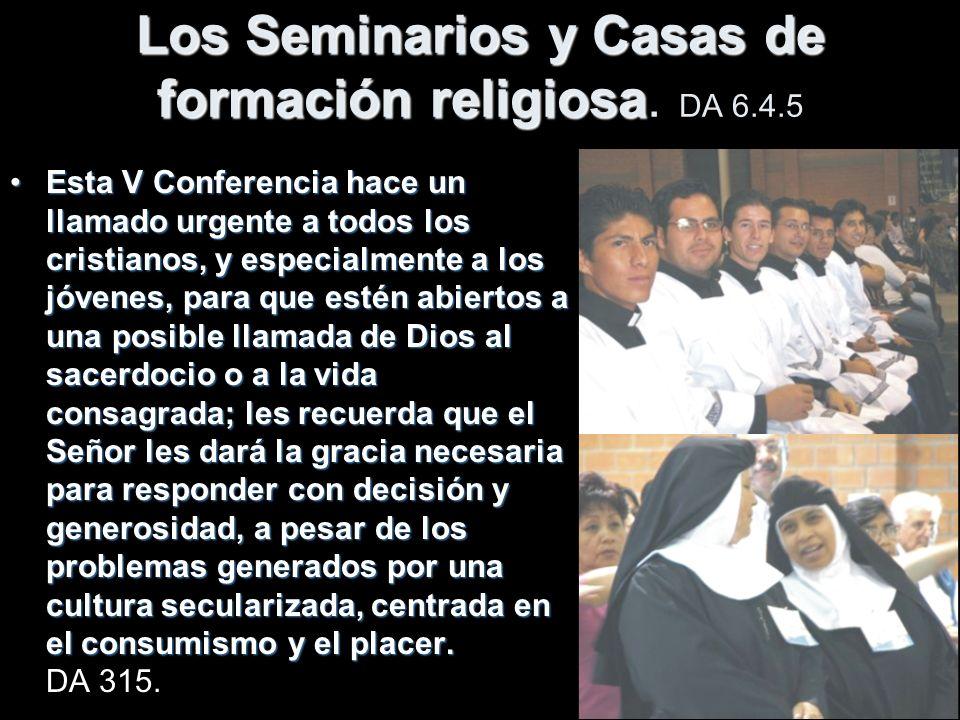 Los Seminarios y Casas de formación religiosa Los Seminarios y Casas de formación religiosa.