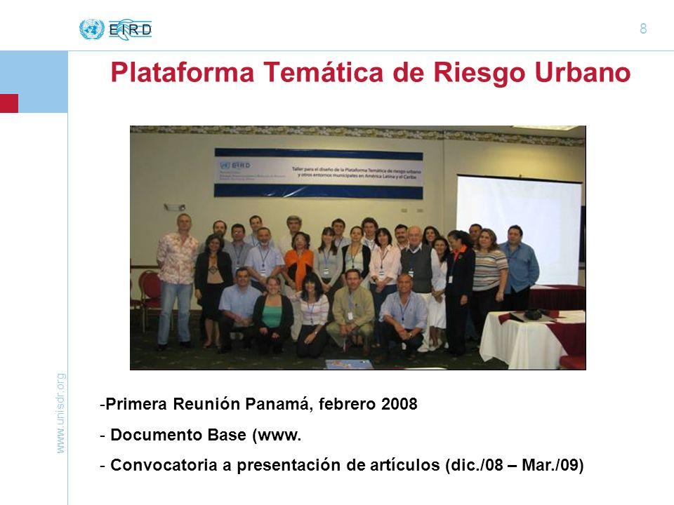 www.unisdr.org 8 Plataforma Temática de Riesgo Urbano -Primera Reunión Panamá, febrero 2008 - Documento Base (www.