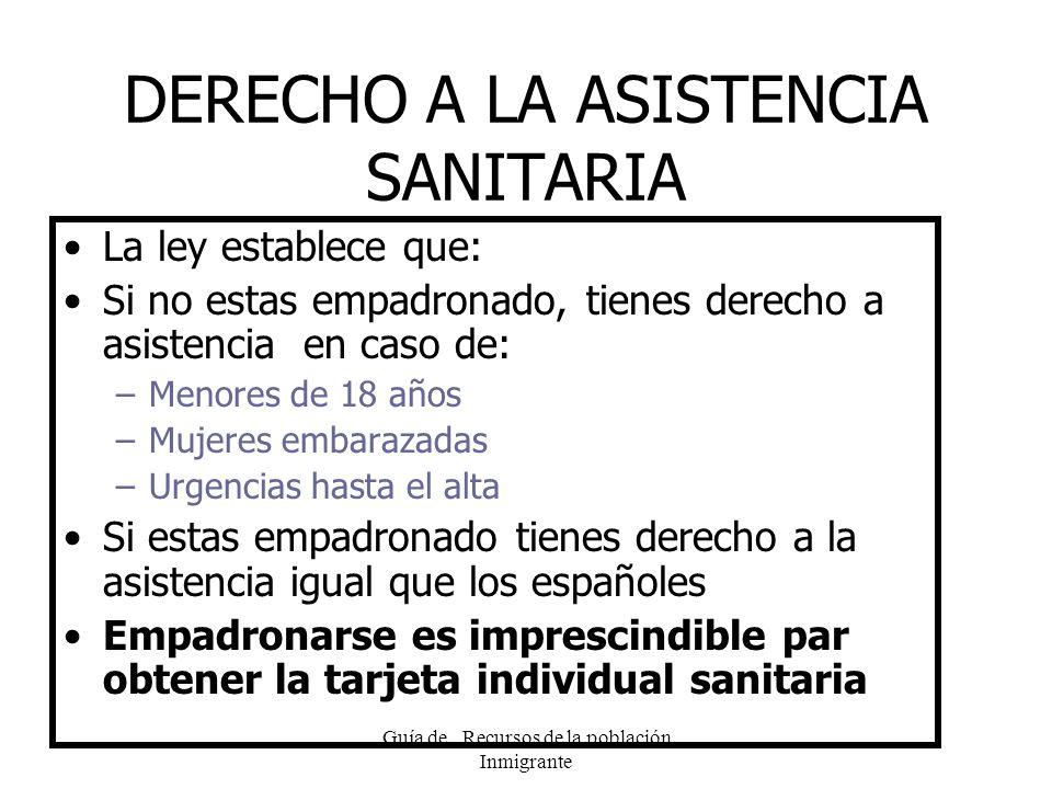 Guía de Recursos de la población Inmigrante ¿ QUE ES LA TARJETA SANITARIA.