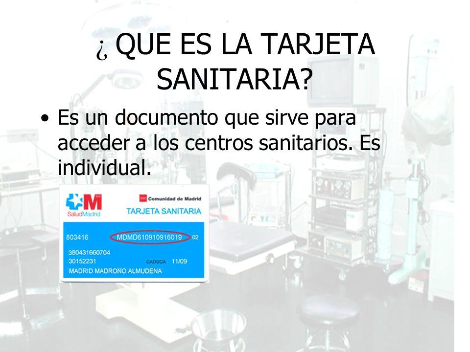 Guía de Recursos de la población Inmigrante ¿ QUE ES LA TARJETA SANITARIA? Es un documento que sirve para acceder a los centros sanitarios. Es individ