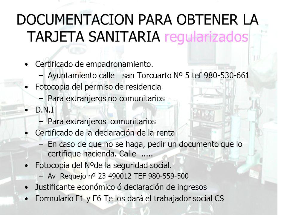 Guía de Recursos de la población Inmigrante DOCUMENTACION PARA OBTENER LA TARJETA SANITARIA regularizados Certificado de empadronamiento. –Ayuntamient