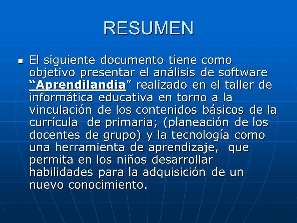 RESUMEN El siguiente documento tiene como objetivo presentar el análisis de software Aprendilandia realizado en el taller de informática educativa en