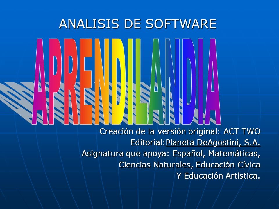 ANALISIS DE SOFTWARE Creación de la versión original: ACT TWO Editorial:Planeta DeAgostini, S.A.