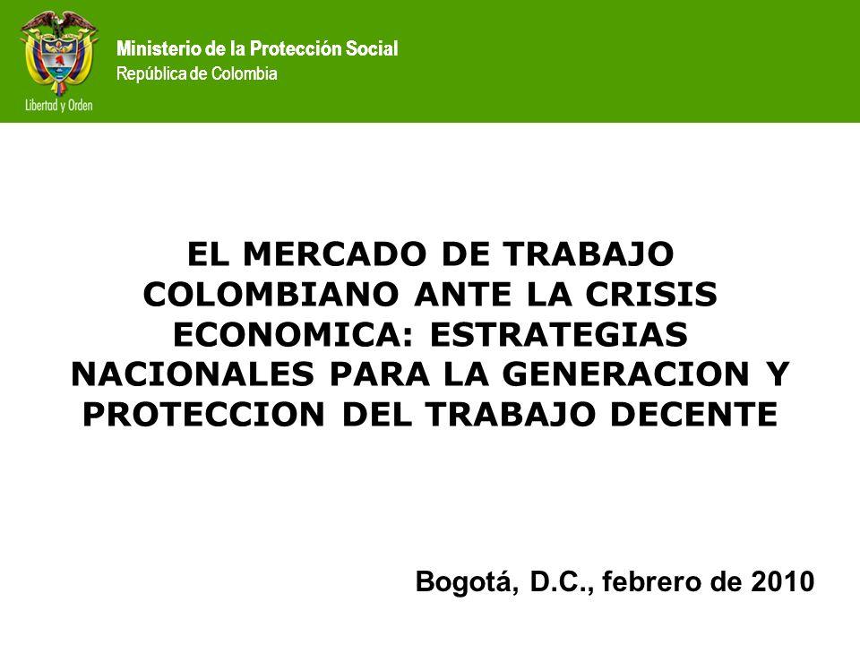 EL MERCADO DE TRABAJO COLOMBIANO ANTE LA CRISIS ECONOMICA: ESTRATEGIAS NACIONALES PARA LA GENERACION Y PROTECCION DEL TRABAJO DECENTE Bogotá, D.C., fe