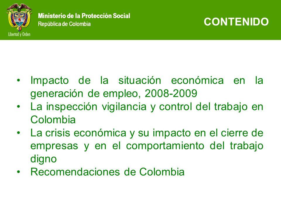 Ministerio de la Protección Social República de Colombia CONTENIDO Impacto de la situación económica en la generación de empleo, 2008-2009 La inspecci
