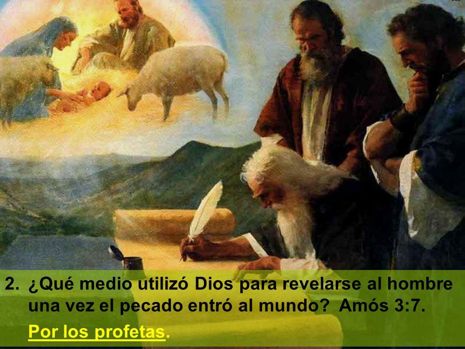 3.¿De qué dos formas se comunicaba Dios con los profetas? Números 12:6. Por visión y sueños.