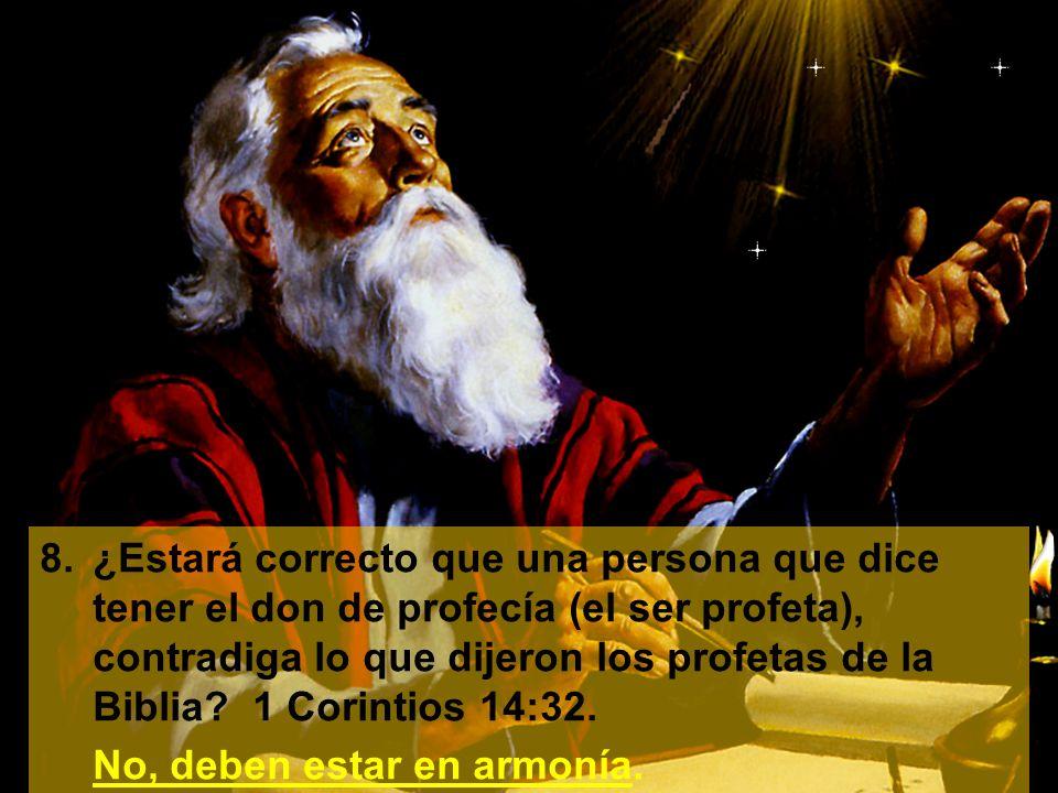 9.¿Cuál era el don especial que Pablo deseaba para la iglesia? 1 Corintios 14:1. El de profecía.