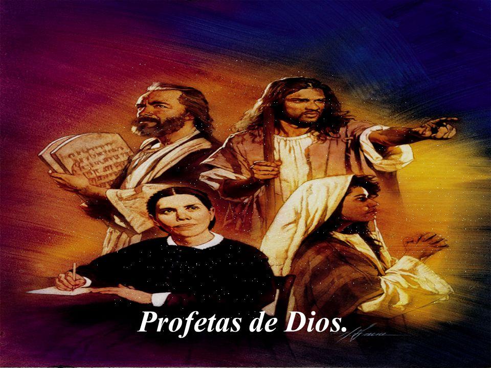 Hombres y mujeres usados por el Eterno para iluminar al mundo con el mensaje de su existencia, y sus planes para el universo.
