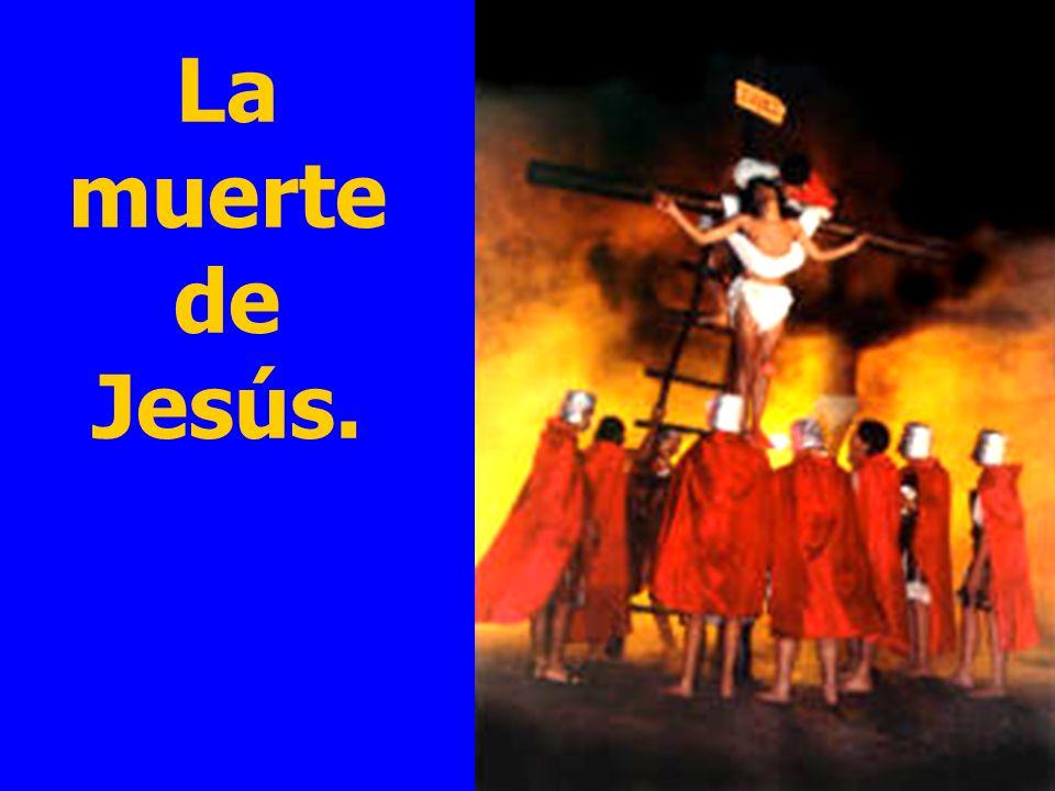 La muerte de Jesús.