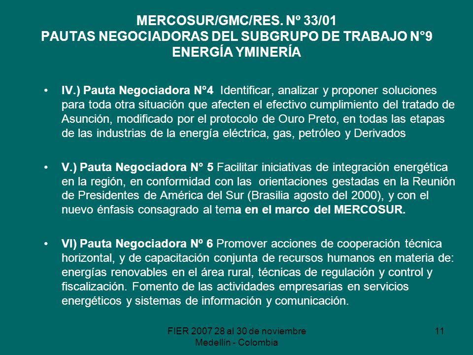 FIER 2007 28 al 30 de noviembre Medellín - Colombia 11 MERCOSUR/GMC/RES.