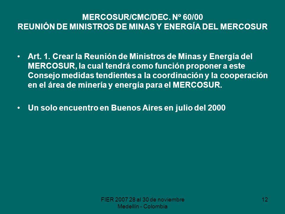 FIER 2007 28 al 30 de noviembre Medellín - Colombia 12 MERCOSUR/CMC/DEC.