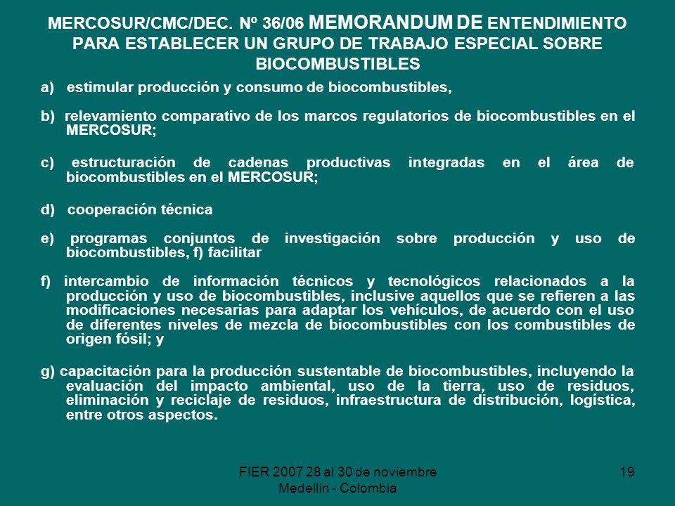 FIER 2007 28 al 30 de noviembre Medellín - Colombia 19 MERCOSUR/CMC/DEC.