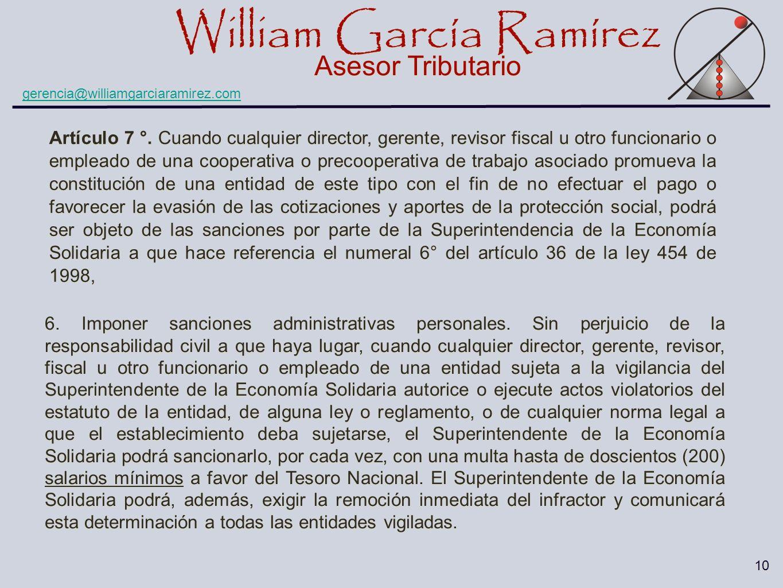 William García Ramírez Asesor Tributario William García Ramírez Asesor Tributario gerencia@williamgarciaramirez.com 10 Artículo 7 °. Cuando cualquier