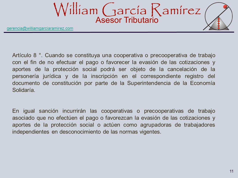 William García Ramírez Asesor Tributario William García Ramírez Asesor Tributario gerencia@williamgarciaramirez.com 11 Artículo 8 °. Cuando se constit