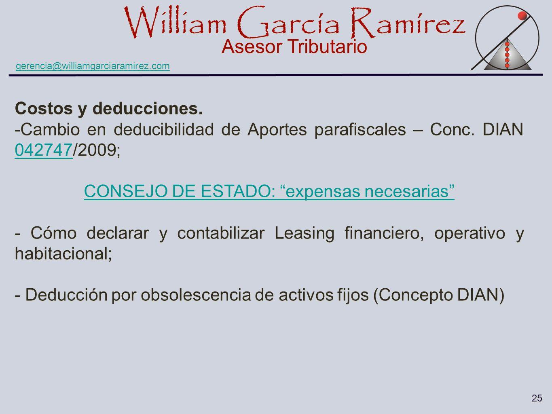 William García Ramírez Asesor Tributario William García Ramírez Asesor Tributario gerencia@williamgarciaramirez.com 25 Costos y deducciones. -Cambio e