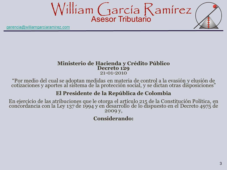 William García Ramírez Asesor Tributario William García Ramírez Asesor Tributario gerencia@williamgarciaramirez.com 3 Ministerio de Hacienda y Crédito