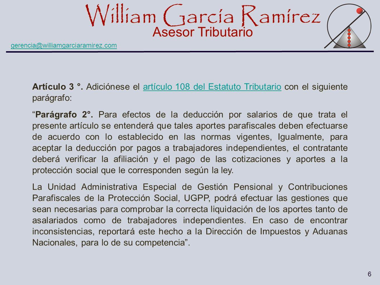 William García Ramírez Asesor Tributario William García Ramírez Asesor Tributario gerencia@williamgarciaramirez.com 6 Artículo 3 °. Adiciónese el artí