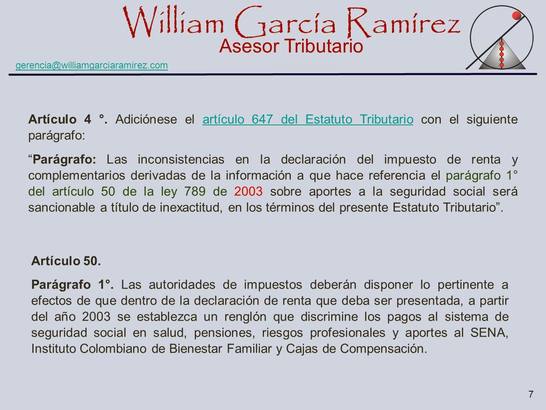 William García Ramírez Asesor Tributario William García Ramírez Asesor Tributario gerencia@williamgarciaramirez.com 7 Artículo 4 °. Adiciónese el artí