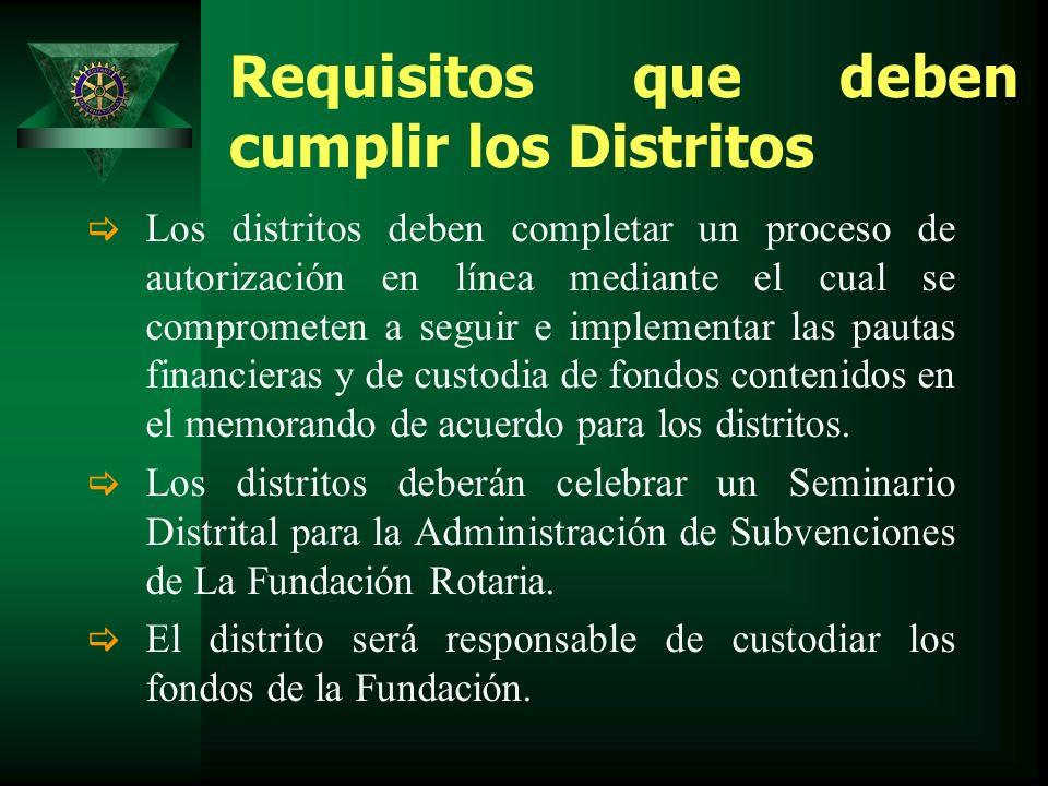 Requisitos que deben cumplir los Distritos Los distritos deben completar un proceso de autorización en línea mediante el cual se comprometen a seguir e implementar las pautas financieras y de custodia de fondos contenidos en el memorando de acuerdo para los distritos.