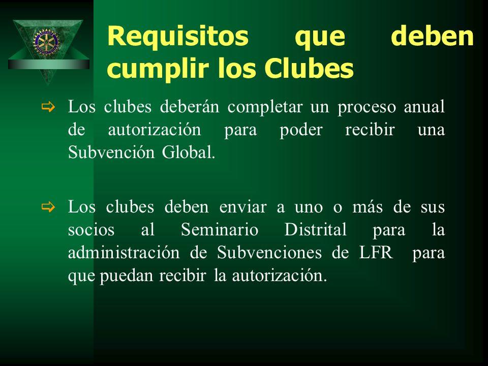 Requisitos que deben cumplir los Clubes Los clubes deberán completar un proceso anual de autorización para poder recibir una Subvención Global.