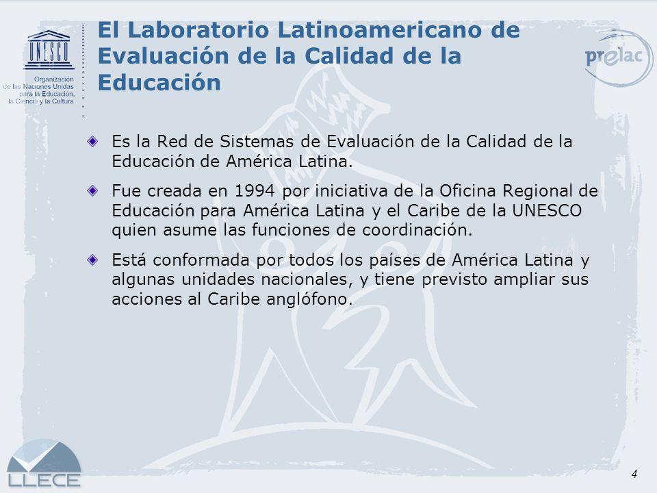4 El Laboratorio Latinoamericano de Evaluación de la Calidad de la Educación Es la Red de Sistemas de Evaluación de la Calidad de la Educación de Amér