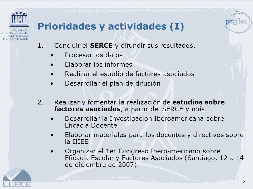 8 1.Concluir el SERCE y difundir sus resultados. Procesar los datos Elaborar los informes Realizar el estudio de factores asociados Desarrollar el pla