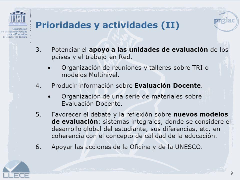 9 3.Potenciar el apoyo a las unidades de evaluación de los países y el trabajo en Red. Organización de reuniones y talleres sobre TRI o modelos Multin