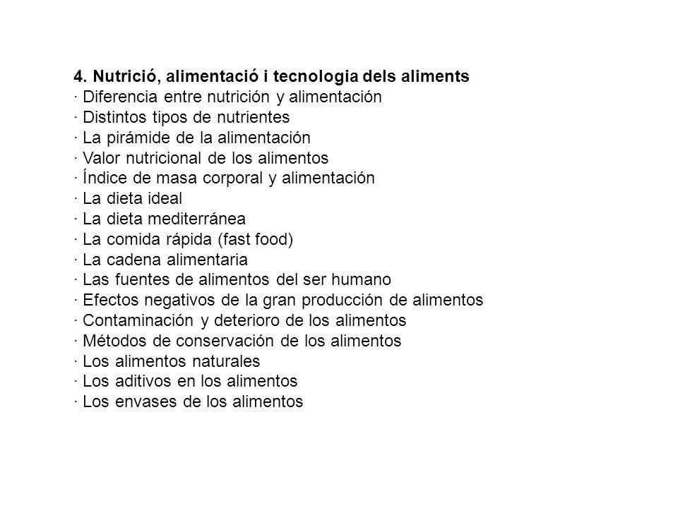 4. Nutrició, alimentació i tecnologia dels aliments · Diferencia entre nutrición y alimentación · Distintos tipos de nutrientes · La pirámide de la al