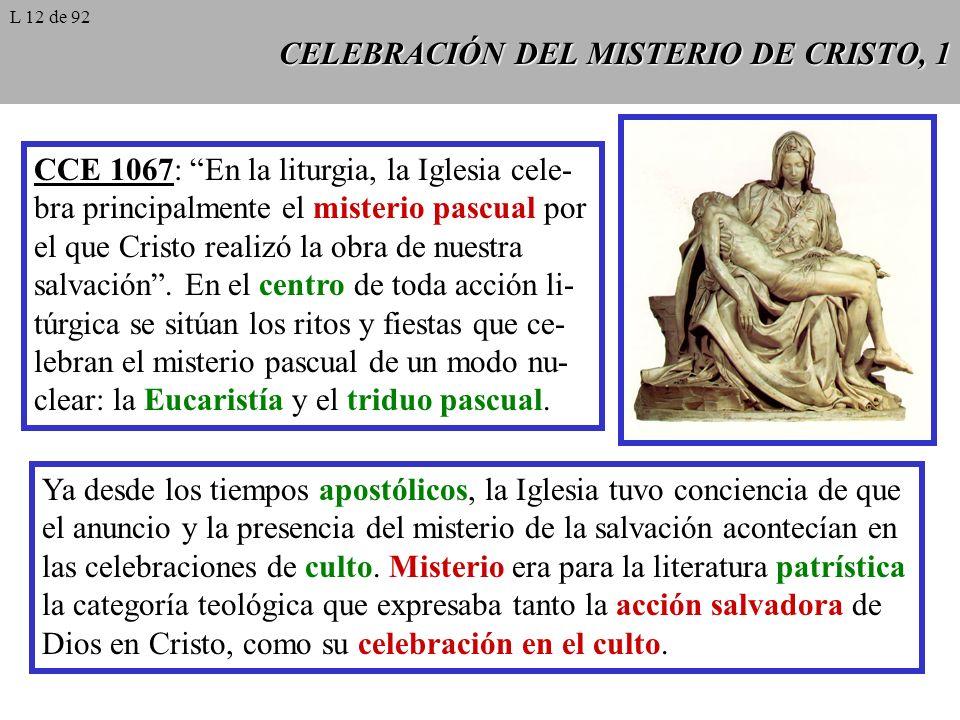 CELEBRACIÓN DEL MISTERIO DE CRISTO, 2 Para las primeras generaciones cristianas, las acciones de culto no se limitaban a ser la expresión ritual de la propia pertenencia a una comunidad religiosa, sino auténticos misterios y, por consiguiente, obra de Dios.