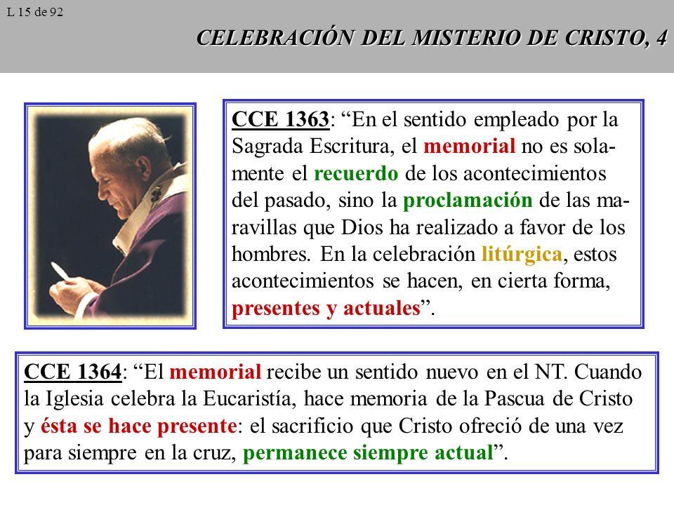 CELEBRACIÓN DEL MISTERIO DE CRISTO, 5 En su estructura y realidad última, la liturgia es ante todo una obra del amor misericordioso de las tres divinas Personas en favor de los hombres (opus Trinitatis).
