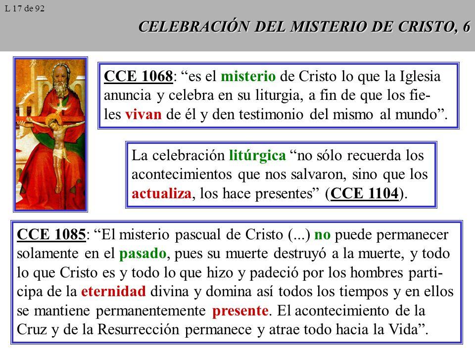 CELEBRACIÓN DEL MISTERIO DE CRISTO, 7 Sin perder su carácter simbólico, el rito ecle- sial de culto es primordialmente una acción sacramental: la obra de Cristo en la liturgia es sacramental, porque su misterio de salva- ción se hace presente en ella por el poder de su Espíritu Santo (CCE 1111).