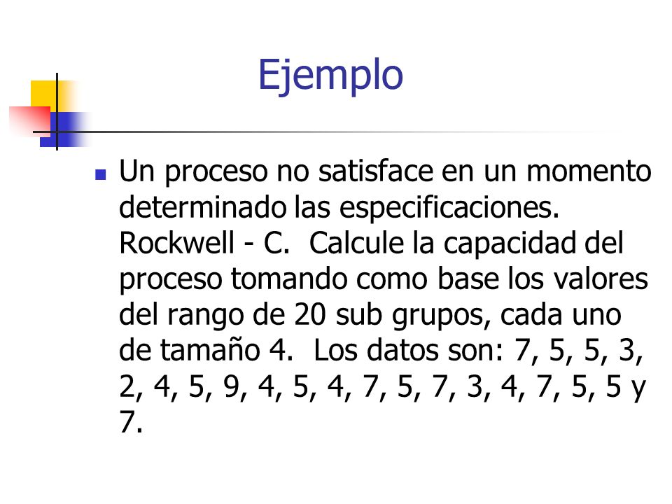 Un proceso no satisface en un momento determinado las especificaciones. Rockwell - C. Calcule la capacidad del proceso tomando como base los valores d