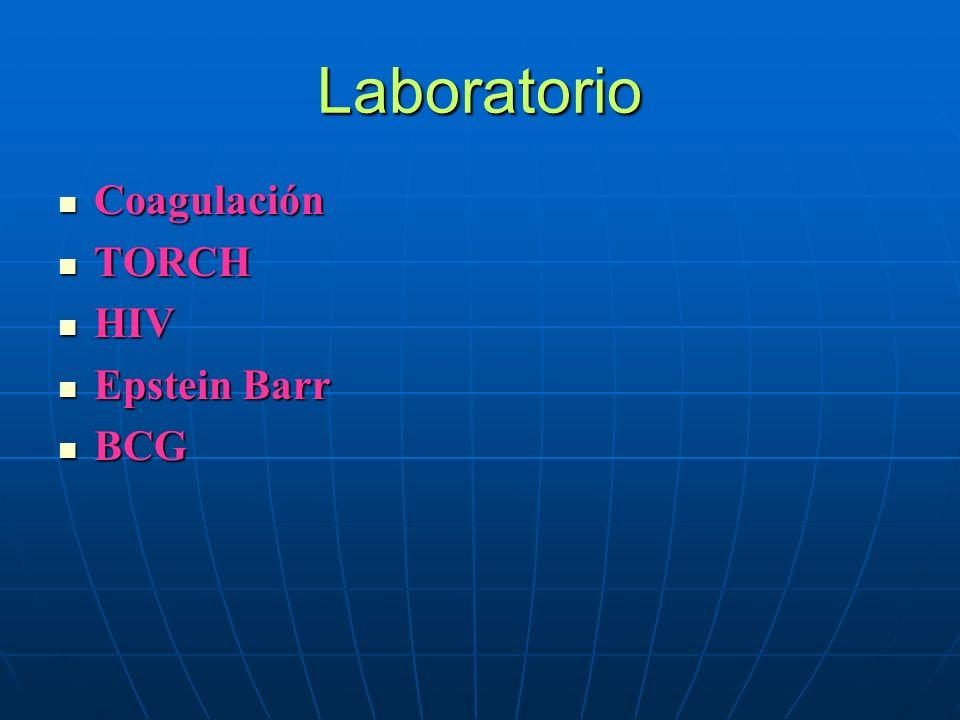 Laboratorio Coagulación Coagulación TORCH TORCH HIV HIV Epstein Barr Epstein Barr BCG BCG