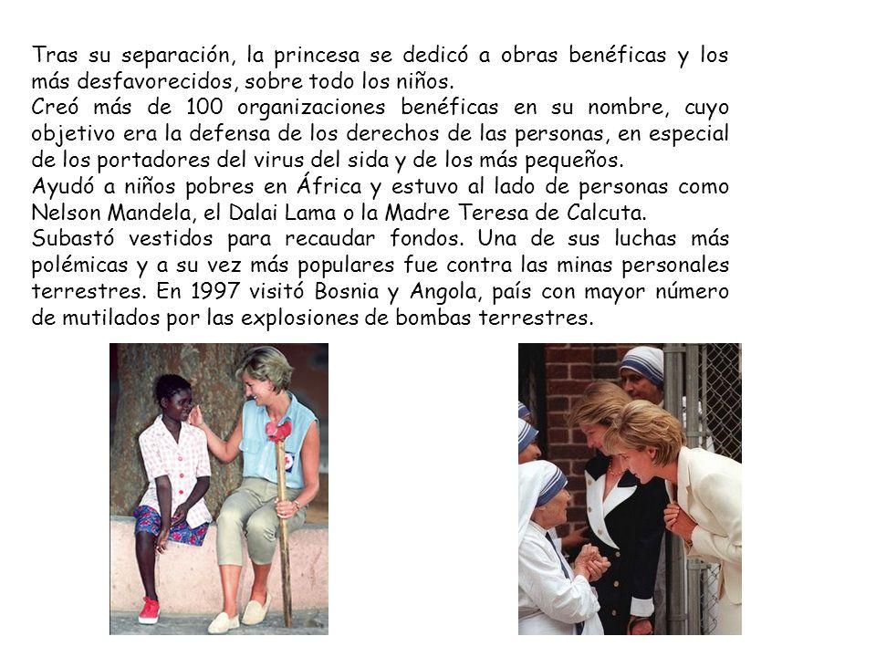 Tras su separación, la princesa se dedicó a obras benéficas y los más desfavorecidos, sobre todo los niños. Creó más de 100 organizaciones benéficas e