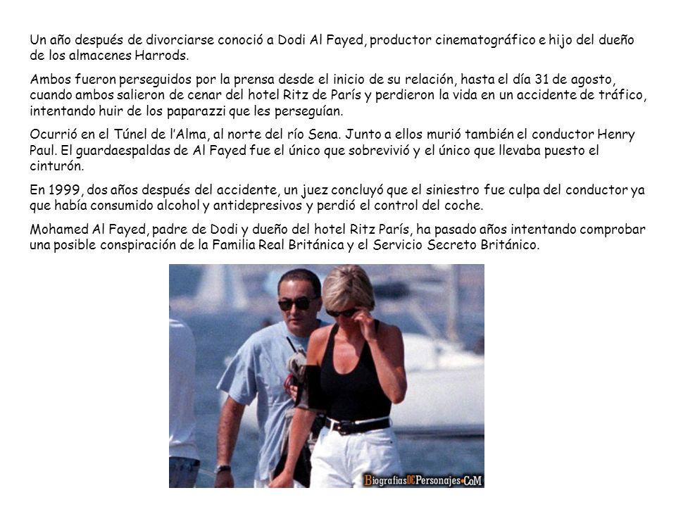 Un año después de divorciarse conoció a Dodi Al Fayed, productor cinematográfico e hijo del dueño de los almacenes Harrods. Ambos fueron perseguidos p