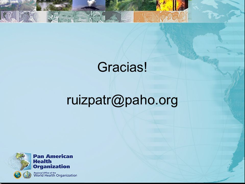 Gracias! ruizpatr@paho.org