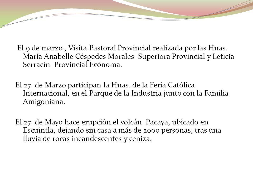 El 9 de marzo, Visita Pastoral Provincial realizada por las Hnas. María Anabelle Céspedes Morales Superiora Provincial y Leticia Serracín Provincial E
