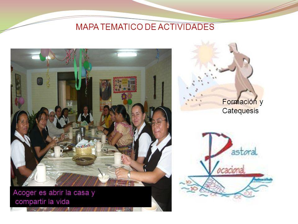 MAPA TEMATICO DE ACTIVIDADES Formación y Catequesis Acoger es abrir la casa y compartir la vida