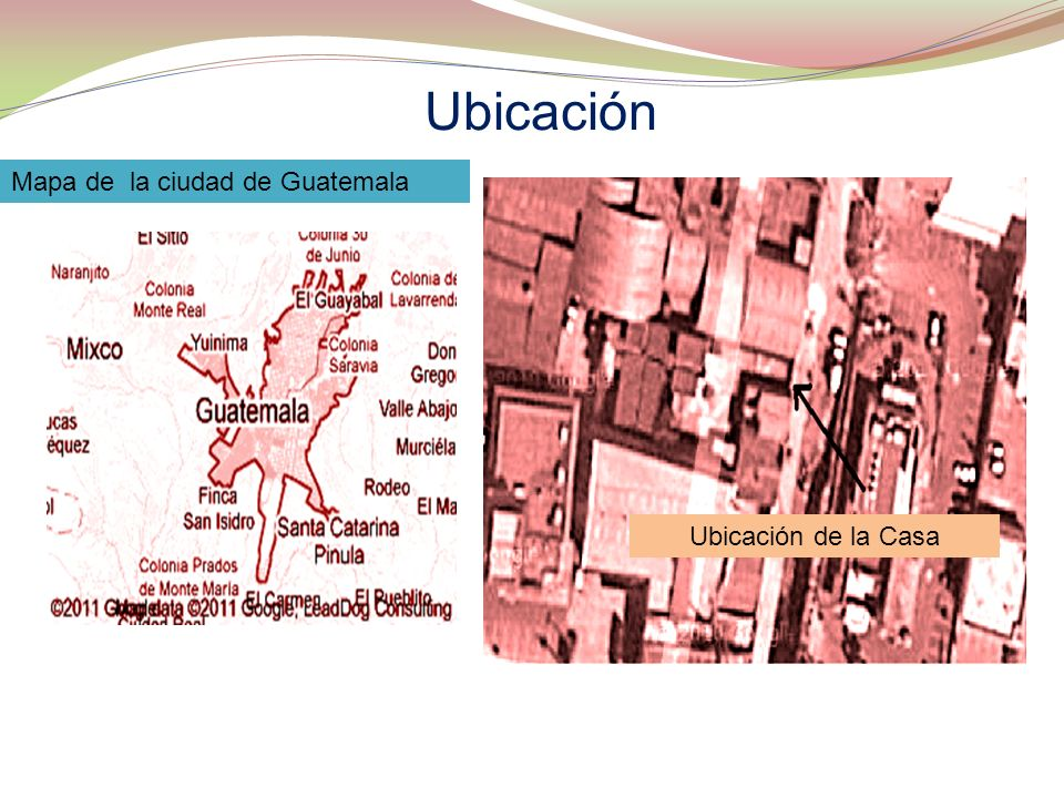 Ubicación Mapa de la ciudad de Guatemala Ubicación de la Casa