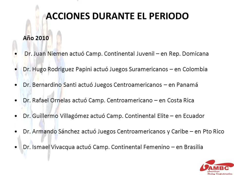 ACCIONES DURANTE EL PERIODO Año 2010 Dr. Juan Niemen actuó Camp.