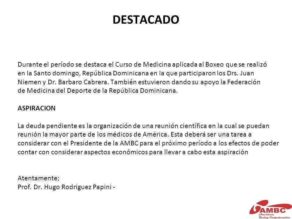 DESTACADO Durante el período se destaca el Curso de Medicina aplicada al Boxeo que se realizó en la Santo domingo, República Dominicana en la que participaron los Drs.