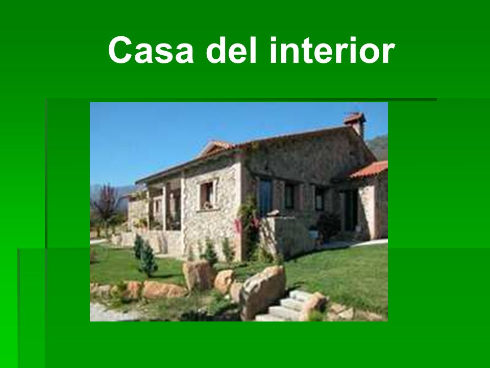 Casa del interior