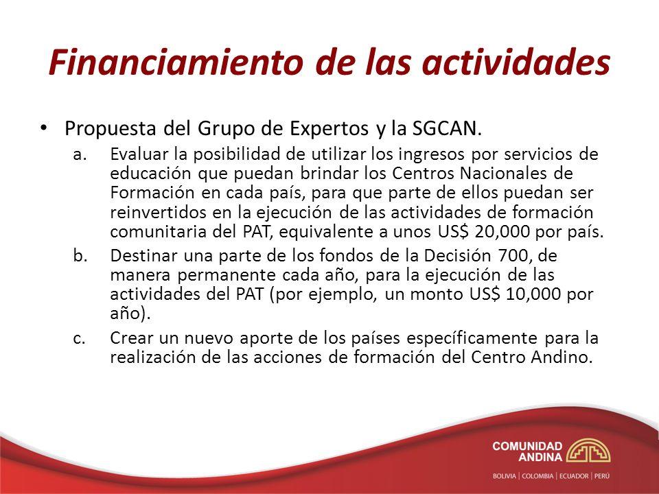 Financiamiento de las actividades Propuesta del Grupo de Expertos y la SGCAN. a.Evaluar la posibilidad de utilizar los ingresos por servicios de educa